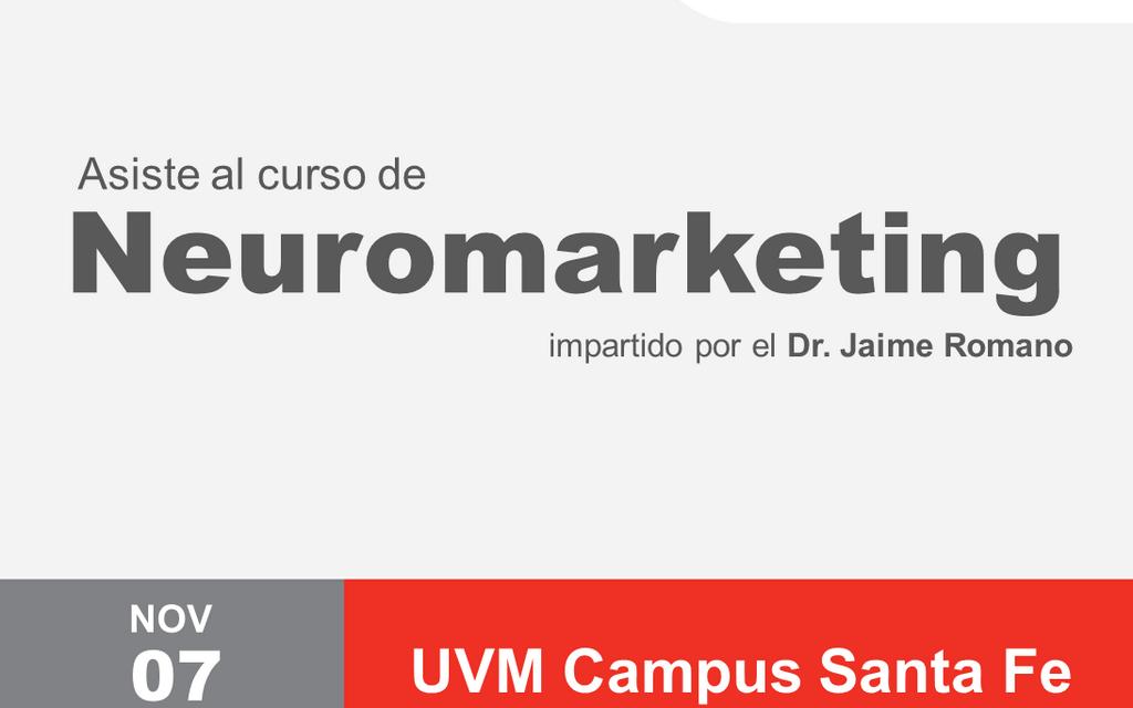 Curso de Neuromarketing – 07 de noviembre 2013 – UVM México