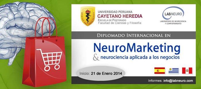 Diplomado en Neuromarketing y Neurociencia Aplicada a los Negocios | 21 enero 2014 | UPCH, Perú