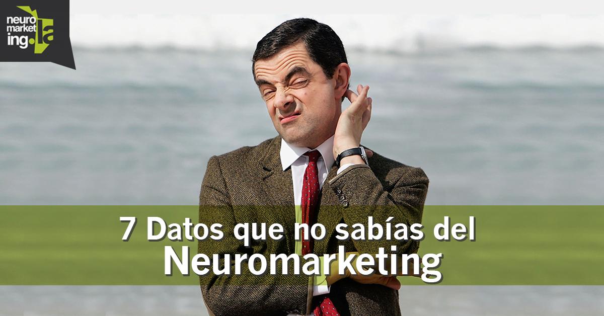 7 Datos que no sabías de estrategias y hallazgos basados en #Neuromarketing