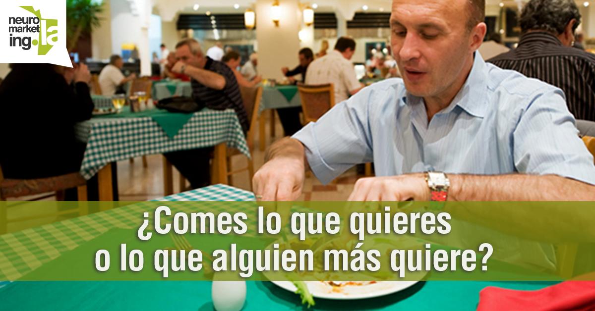 ¿Comes lo que quieres o lo que alguien más quiere? 8 principios de #neuromarketing para empresas del sector de alimentos