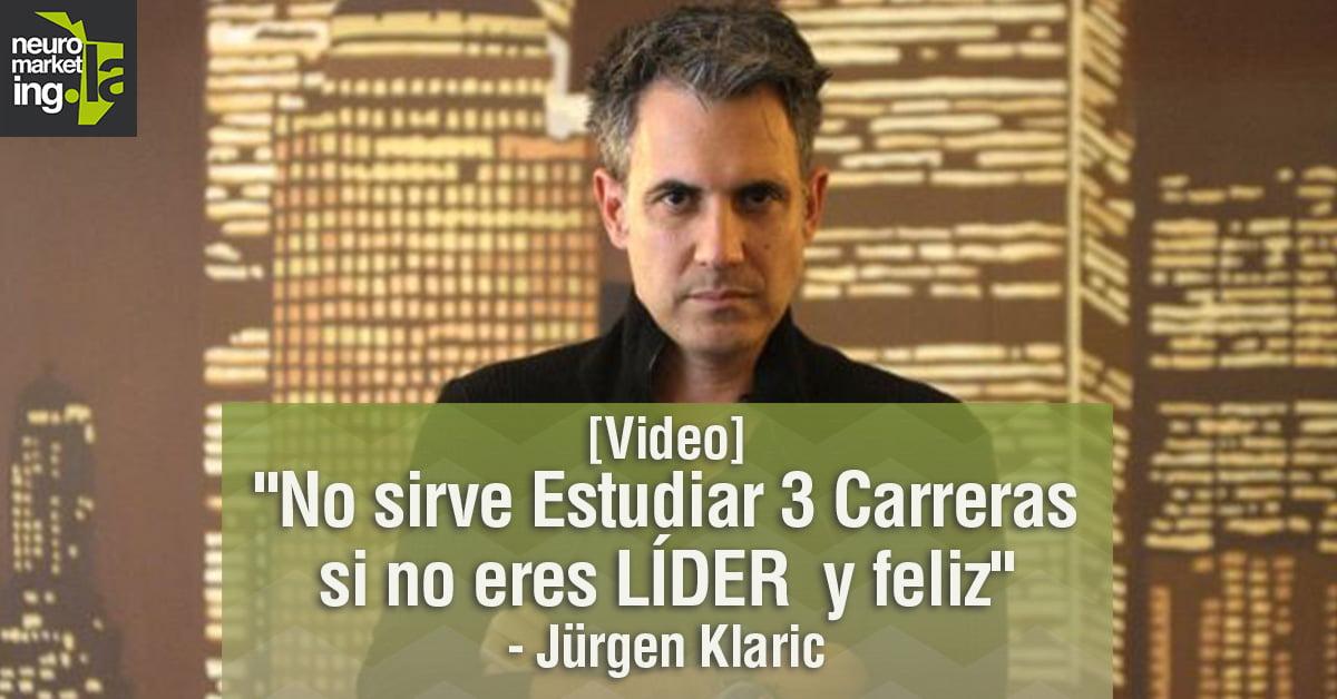 """[Video] """"No sirve Estudiar 3 Carreras si no eres LÍDER  y feliz"""" – Jürgen Klaric"""