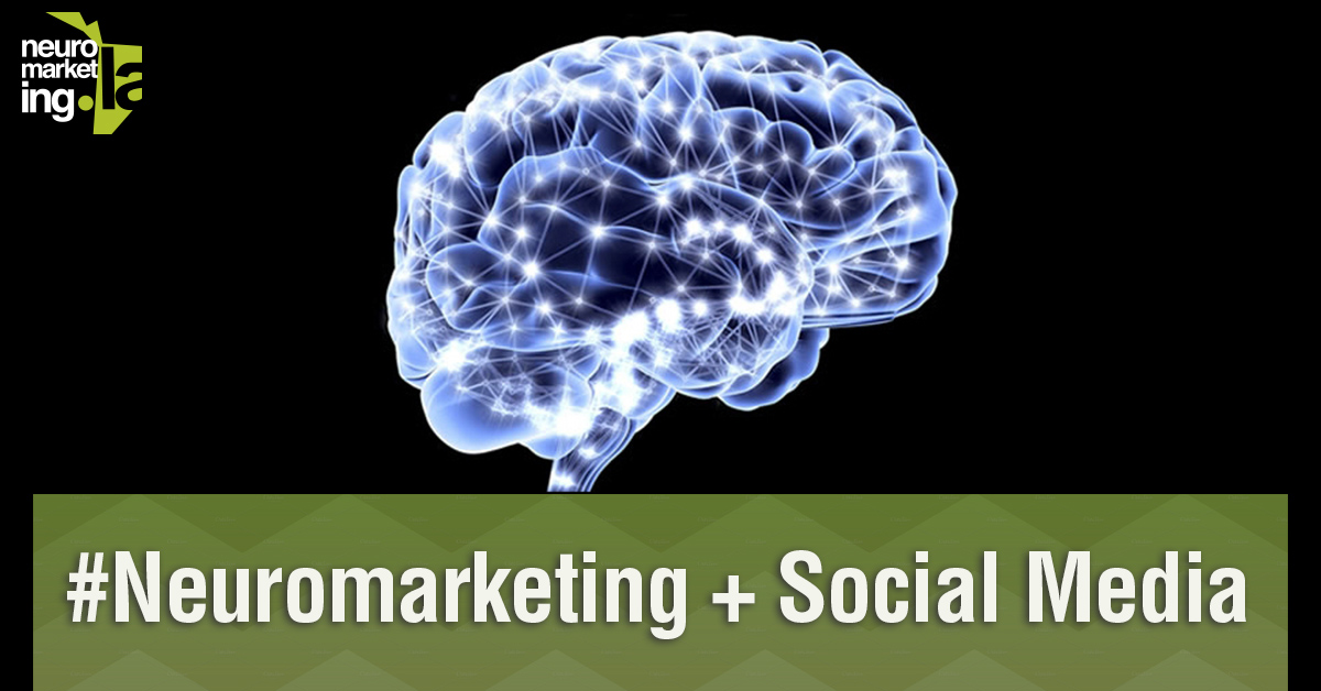 #Neuromarketing + Social Media