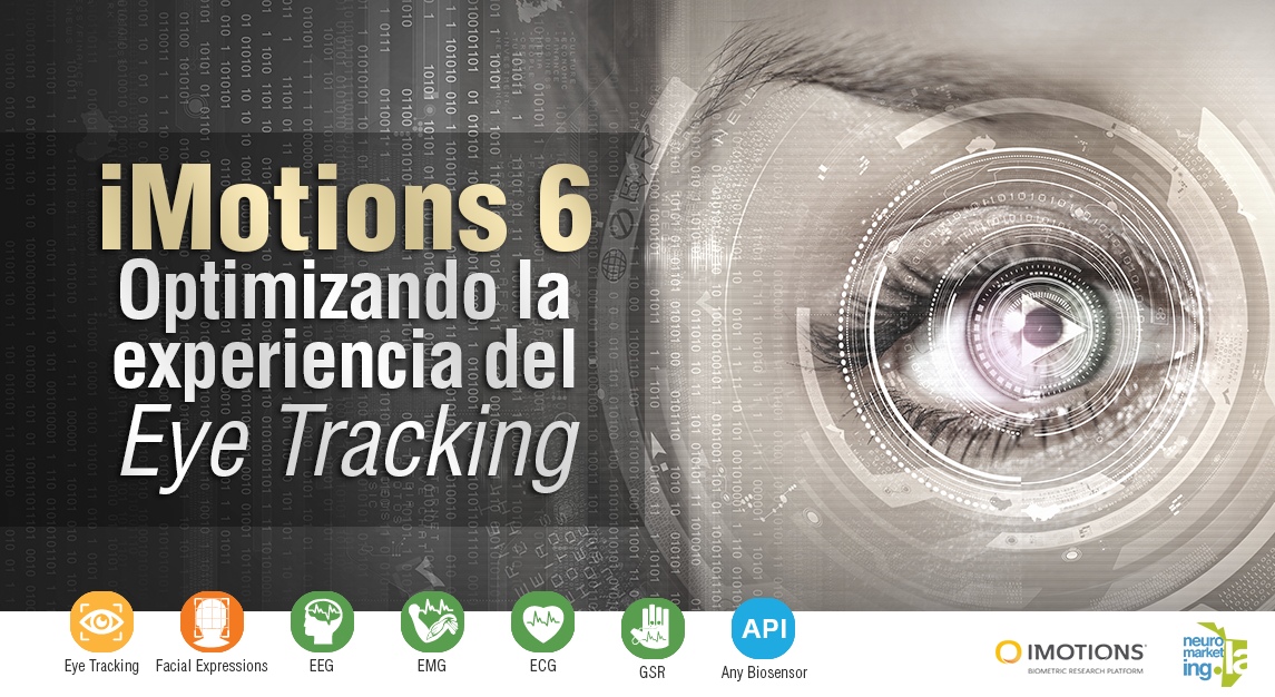 iMotions 6, Optimizando la experiencia del Eye Tracking