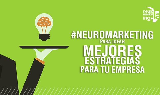 #Neuromarketing para idear mejores estrategias para tu Empresa
