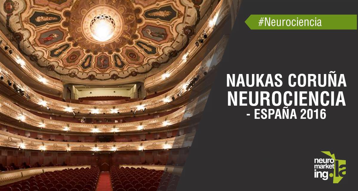 Naukas Coruña Neurociencia – España 2016