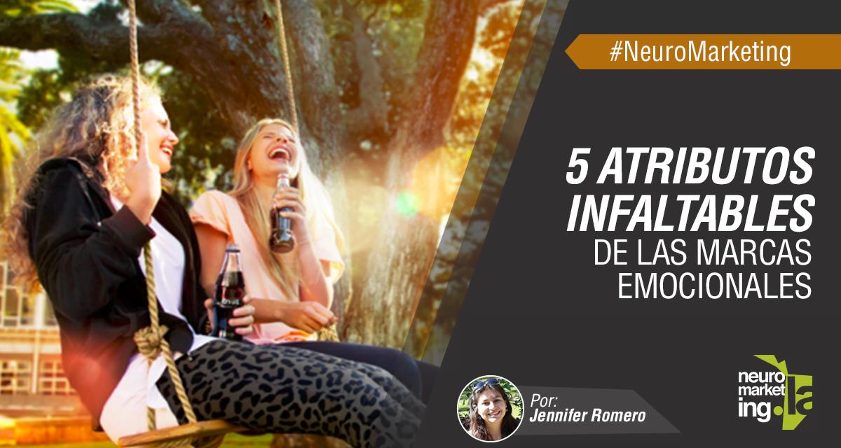 5 atributos infaltables de las marcas emocionales
