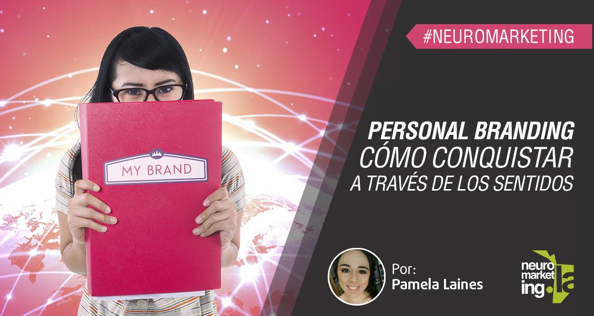 Neuromarketing y Personal Branding, cómo conquistar a través de los sentidos