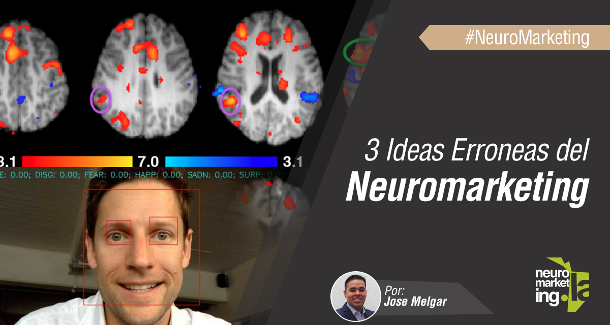 3 Ideas Erroneas del Neuromarketing