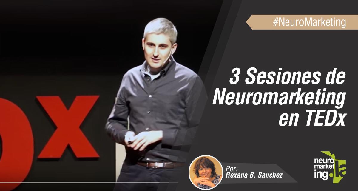 3 sesiones de TEDx sobre Neuromarketing y Economía Conductual