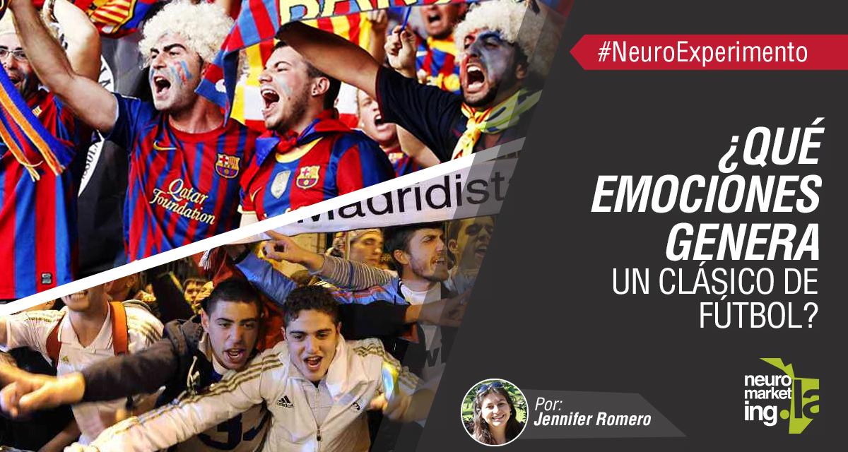 Experimento pionero de Neuromarketing ¿Qué emociones genera un clásico de fútbol?