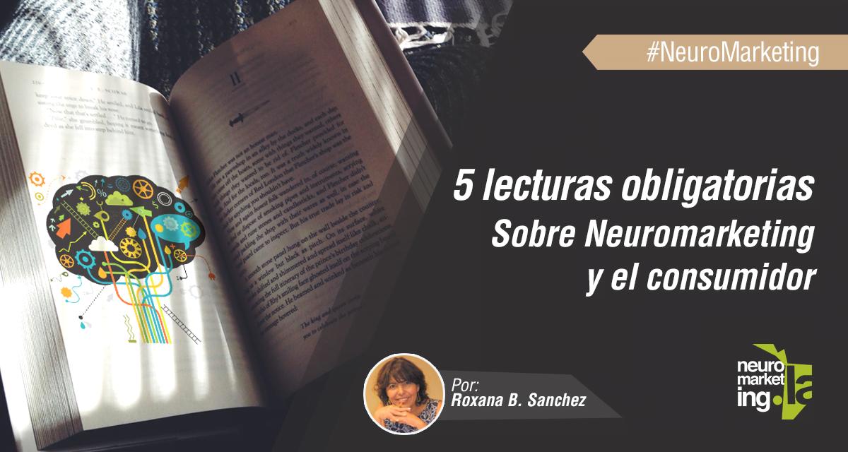 Recomendamos: 5 Libros imperdibles de Neuromarketing
