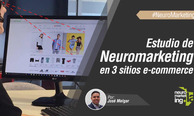 Lecciones del estudio de Neuromarketing a 3 sitios ecommerce