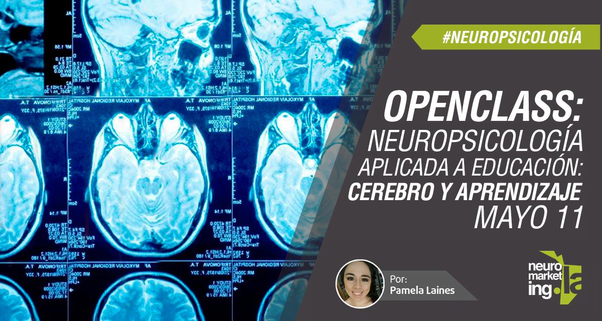 OpenClass: Neuropsicología aplicada a la educación: cerebro y aprendizaje, Mayo 11.