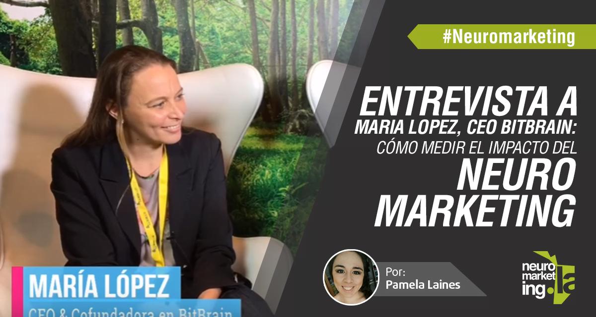 [ENTREVISTA] Herramientas para medir el impacto del Neuromarketing según María López