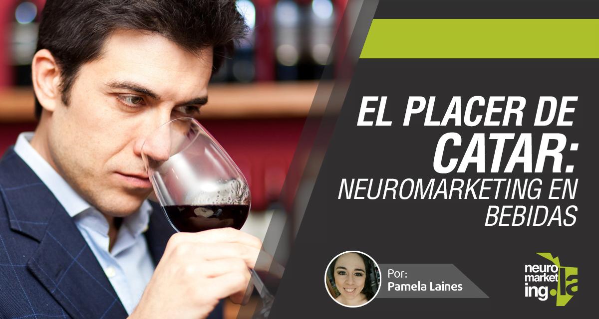 El placer de catar: Neuromarketing en bebidas