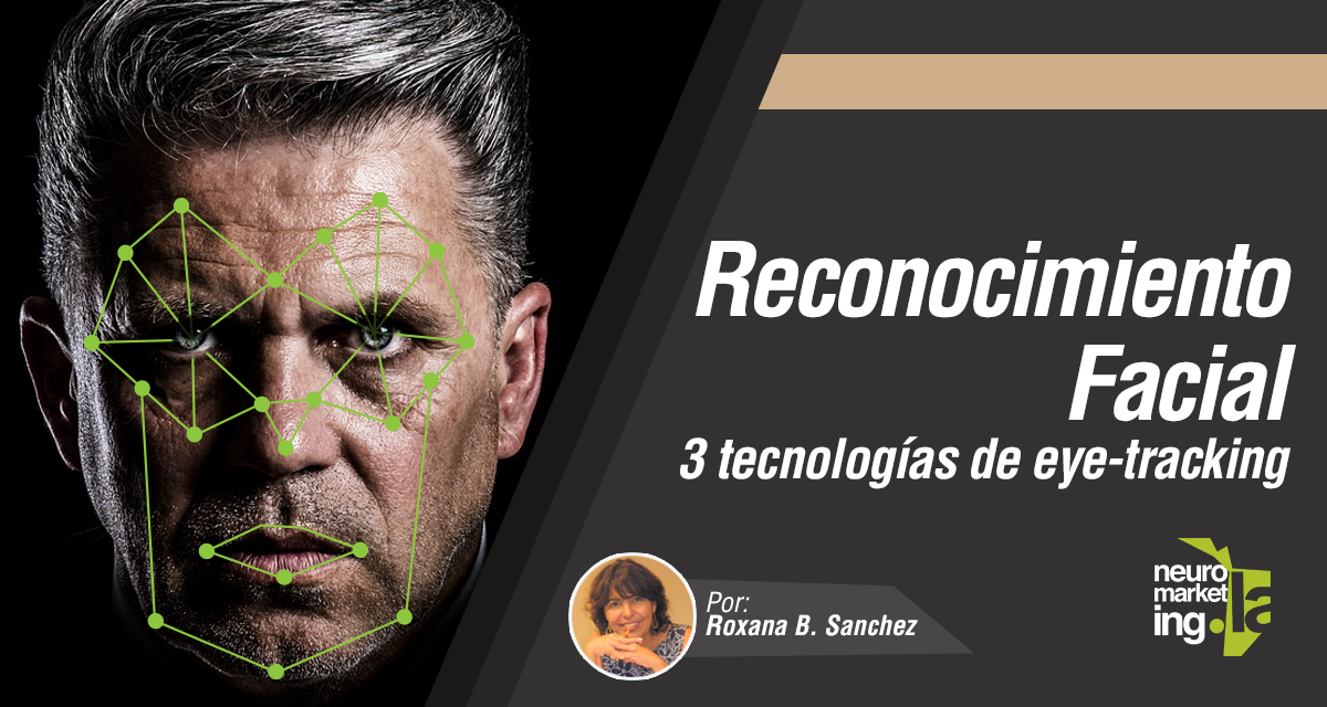 Reconocimiento facial: 3 tecnologías de Eye Tracking