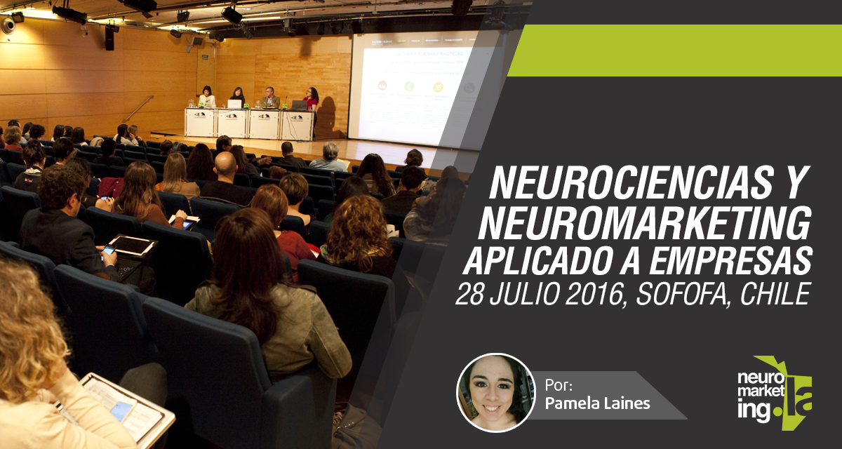 Neurociencias y Neuromarketing aplicado a las empresas – Sofofa, Chile 2016