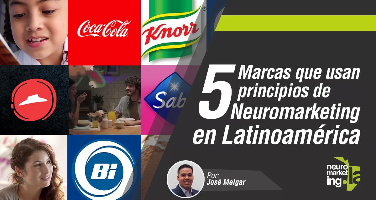 5 Marcas que ya aprovechan el Neuromarketing en Latinoamérica