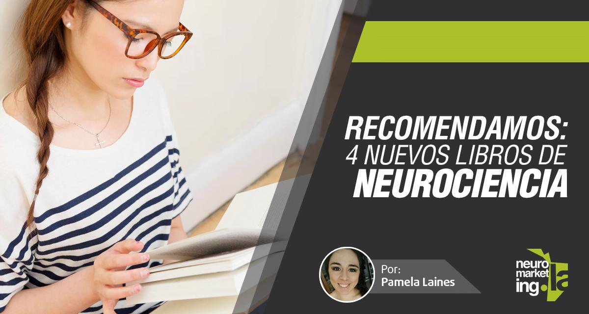 Recomendamos 4 nuevos libros de Neurociencia