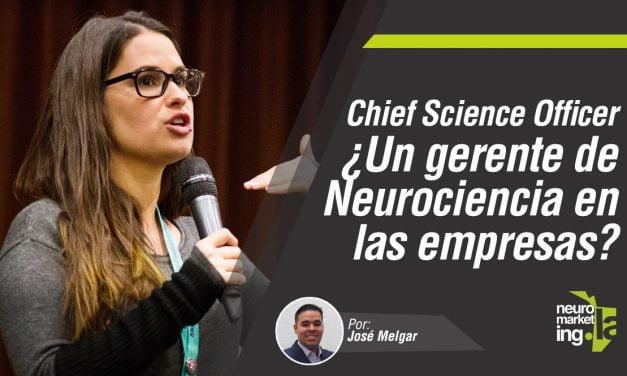 Chief Science Officer ¿Un gerente de Neurociencia en las empresas?