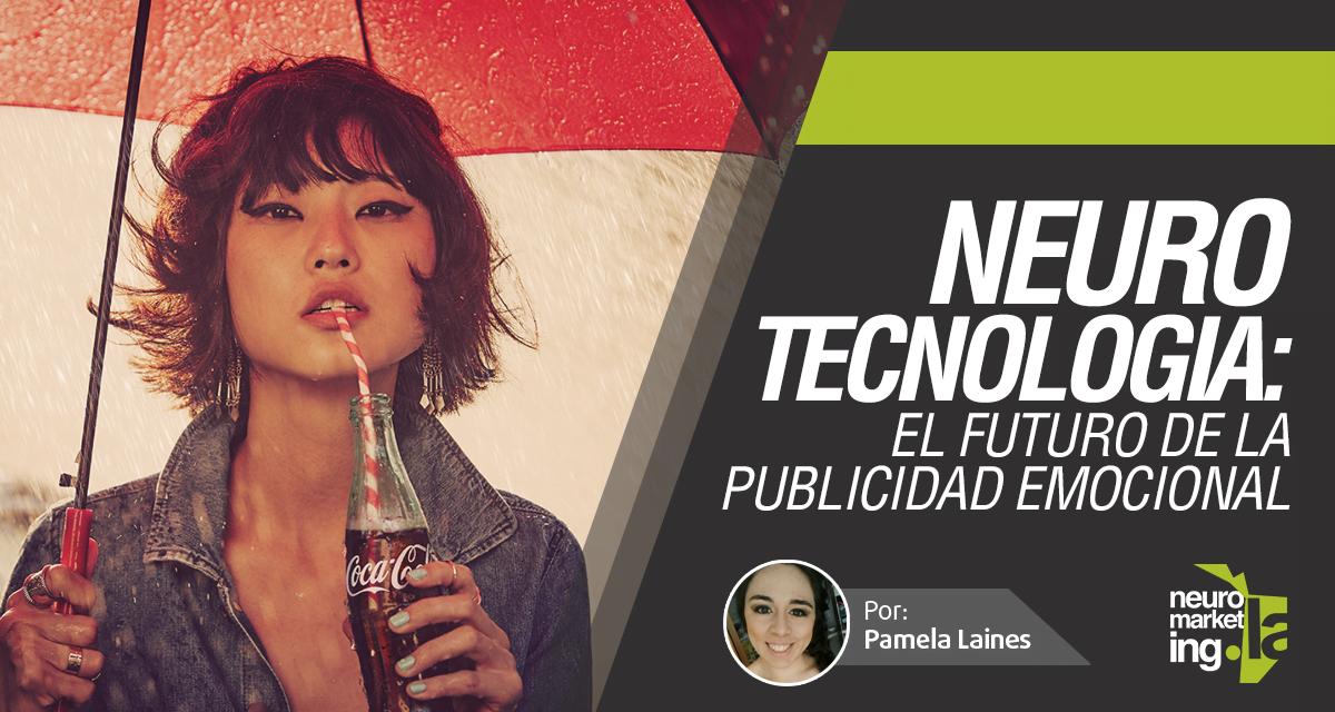 Neurotecnología: El futuro de la publicidad emocional