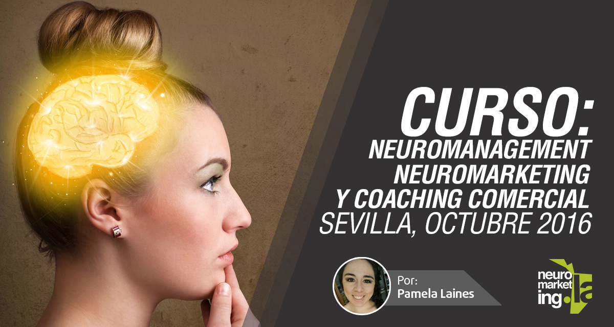 Curso gratis: Neuromanagement, Neuromarketing y Coaching Comercial, Sevilla, 10 de octubre de 2016