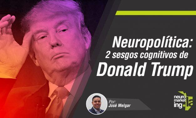 Neuropolítica: 2 Sesgos Cognitivos que ayudaron a Donald Trump