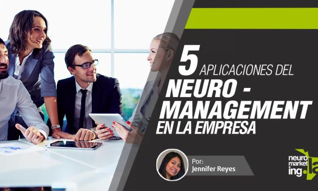 5 aplicaciones del Neuromanagement en la empresa