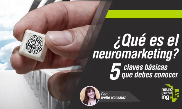 ¿Qué es Neuromarketing? 5 claves básicas que debes conocer