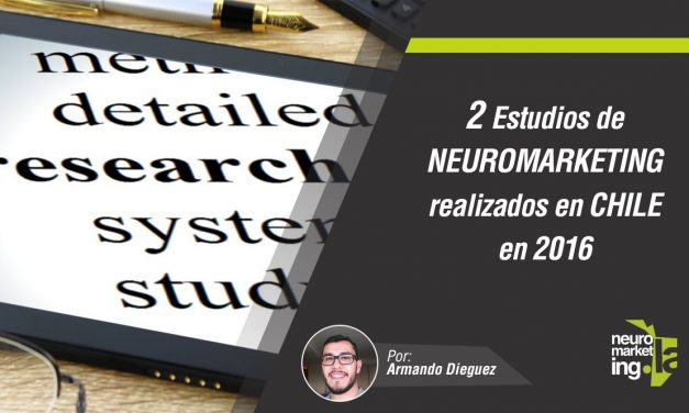 2 Estudios de neuromarketing realizados en Chile en 2016