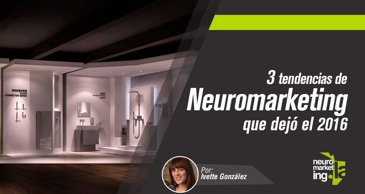 3 tendencias de Neuromarketing que dejó el 2016