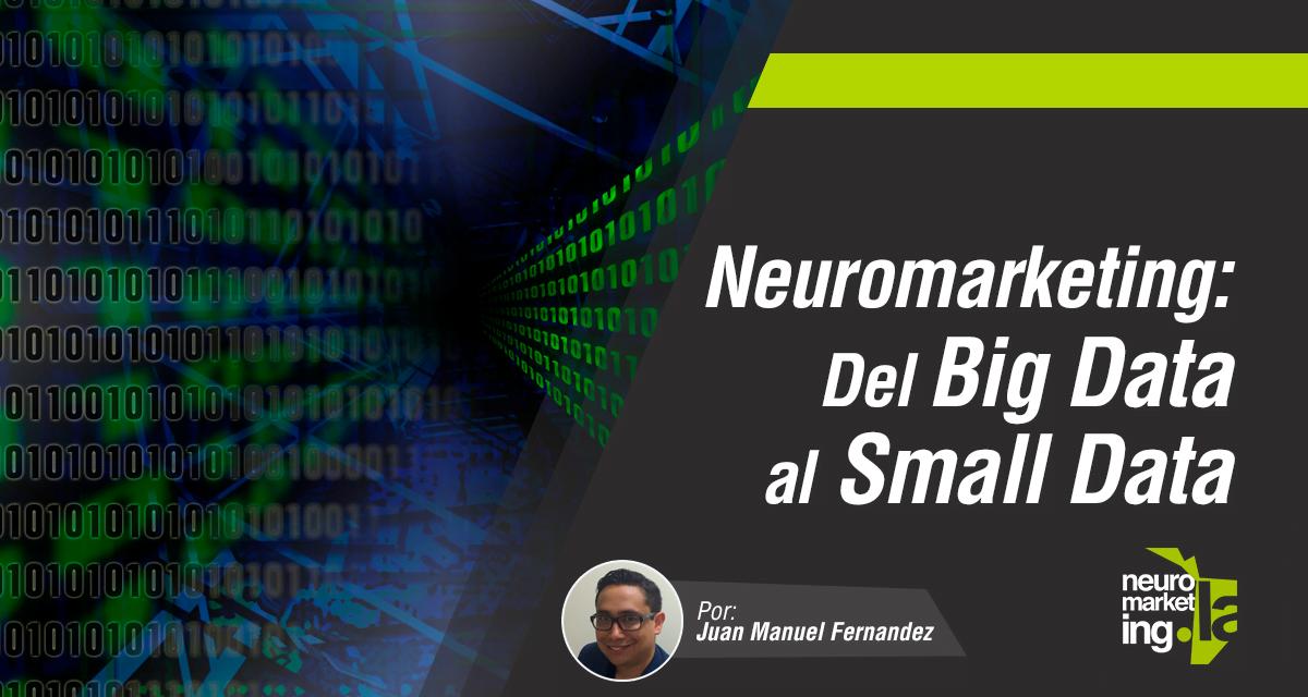 Small Data: Una nueva tendencia del Neuromarketing