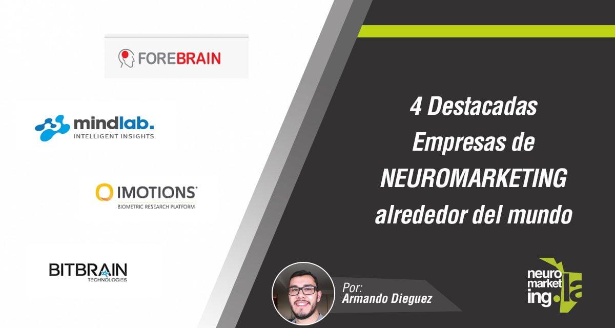 4 destacadas empresas de Neuromarketing alrededor del mundo