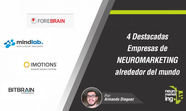 4 destacadas empresas de Neuromarketing alrededor del mundo
