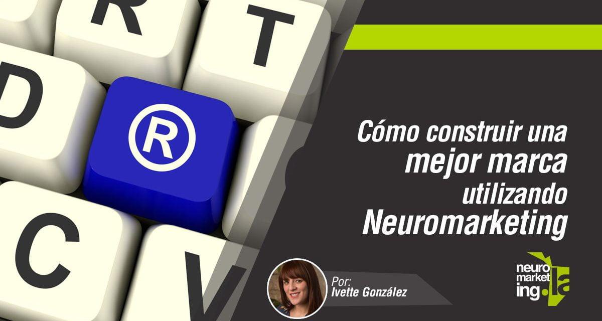 Cómo construir una mejor marca utilizando el Neuromarketing
