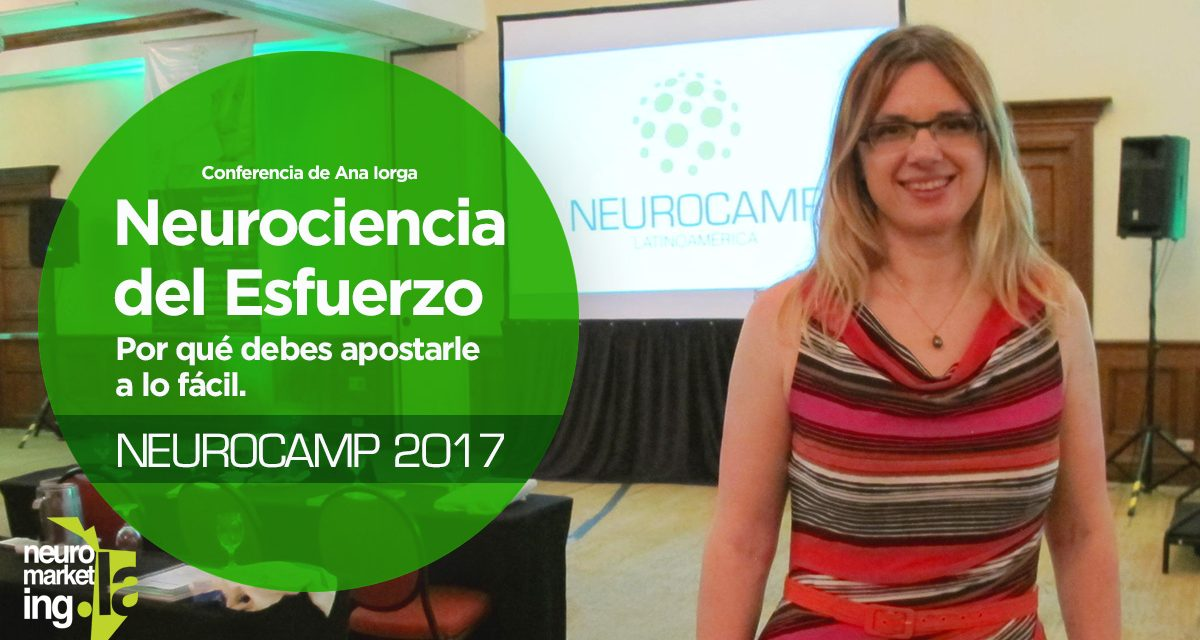 Neurociencia del Esfuerzo: Por qué debes apostarle a lo fácil. Neurocamp 2017
