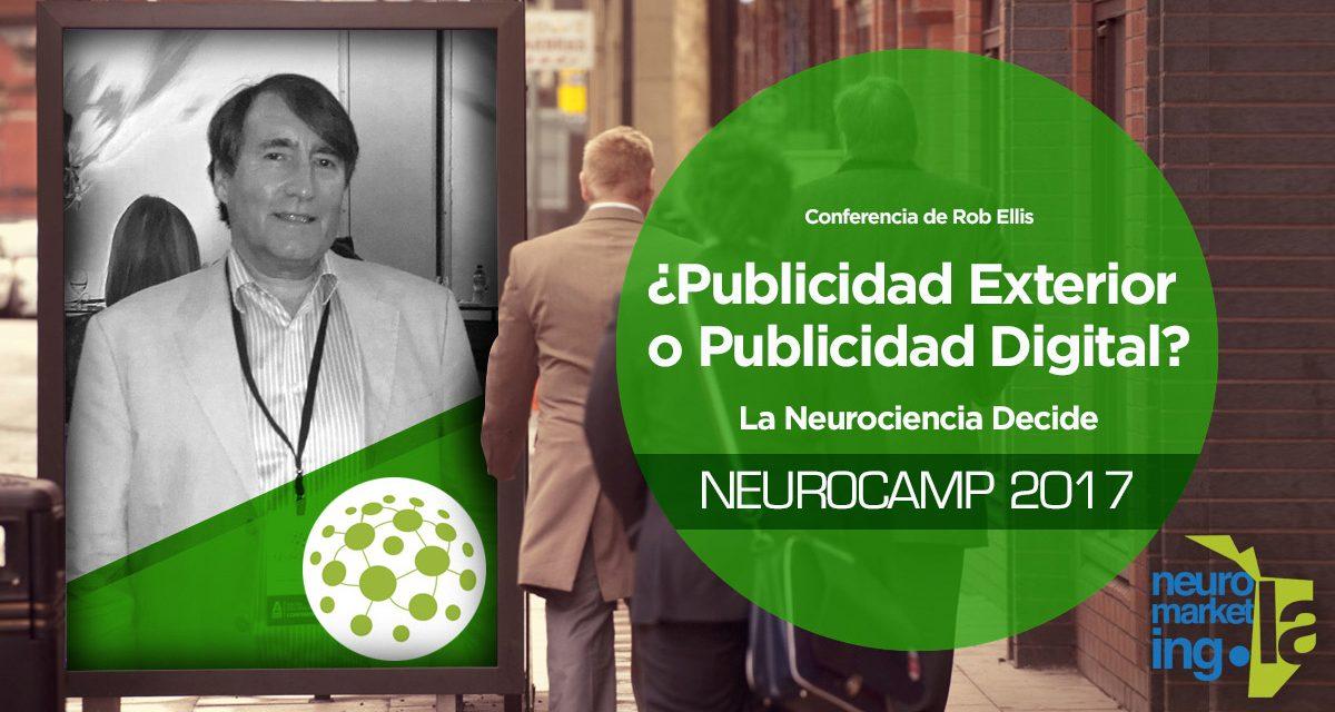 ¿Publicidad Digital o Publicidad Exterior? La Neurociencia decide. Rob Ellis en el Neurocamp 2017